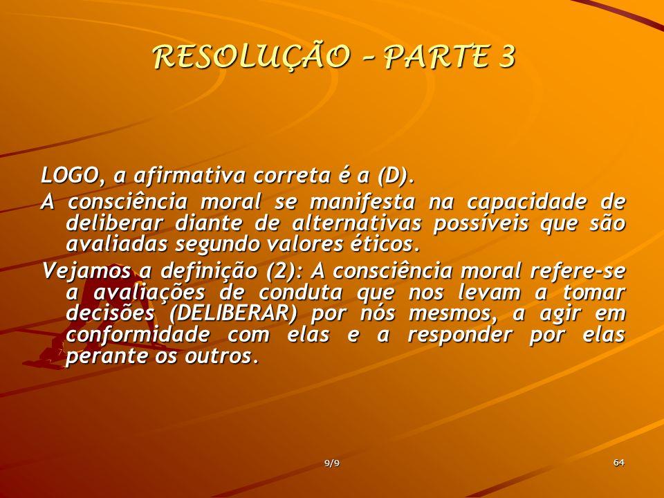 RESOLUÇÃO – PARTE 3 LOGO, a afirmativa correta é a (D).