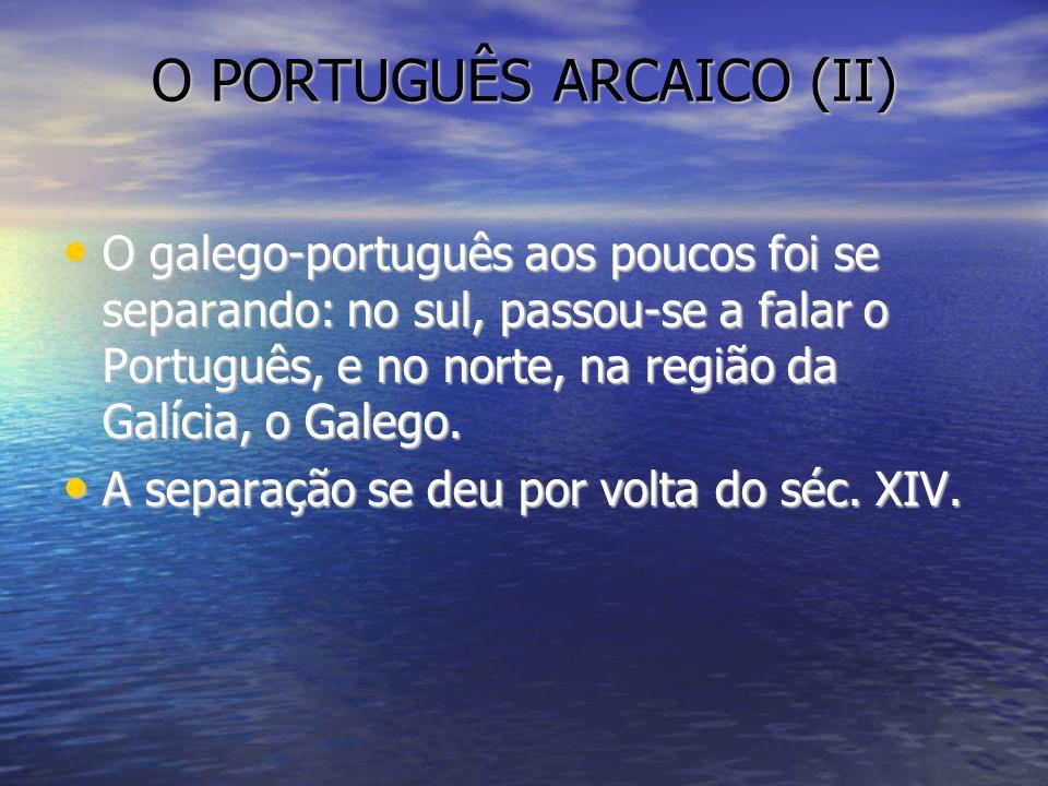O PORTUGUÊS ARCAICO (II)