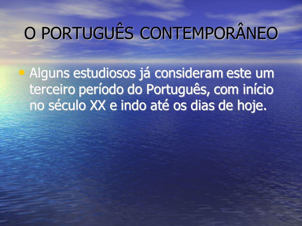 O PORTUGUÊS CONTEMPORÂNEO