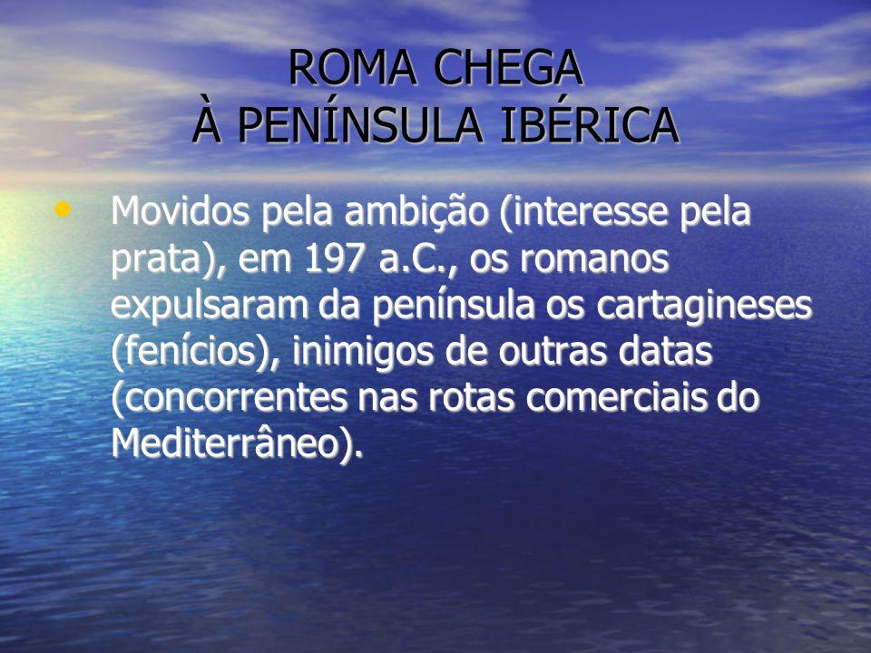 ROMA CHEGA À PENÍNSULA IBÉRICA