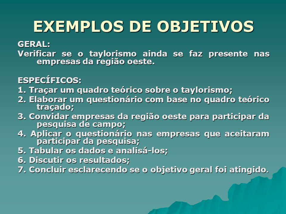 EXEMPLOS DE OBJETIVOS GERAL: