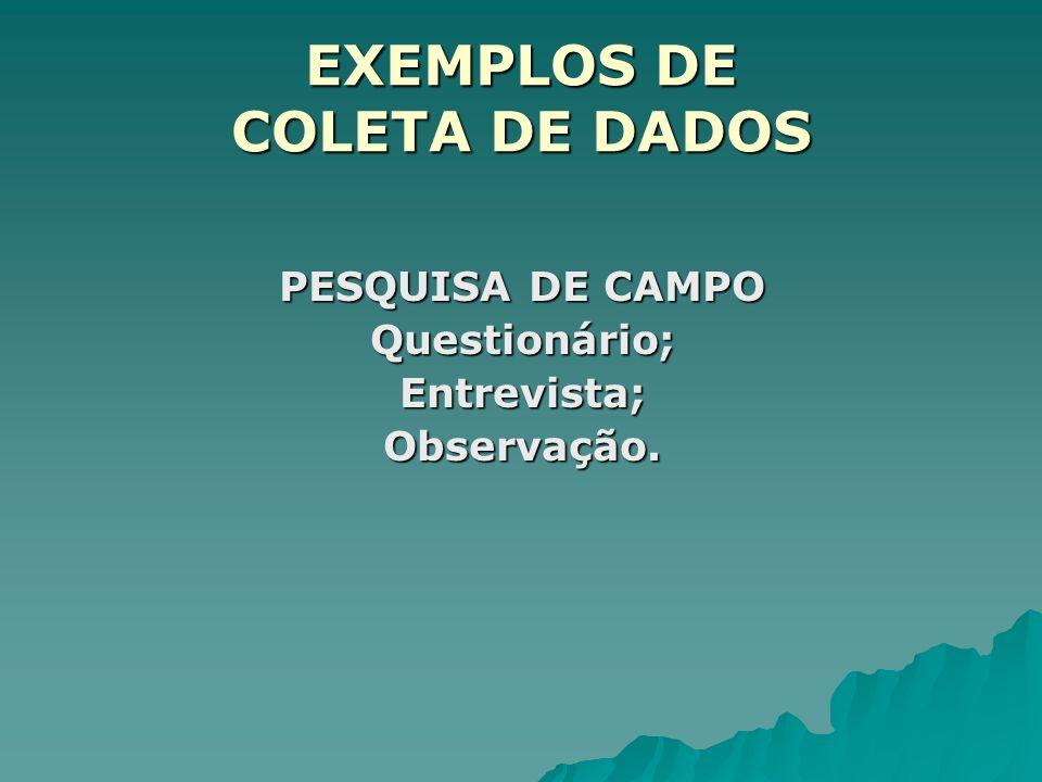 EXEMPLOS DE COLETA DE DADOS