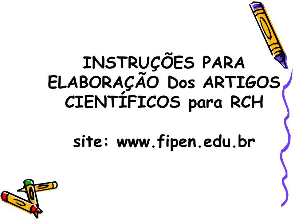 INSTRUÇÕES PARA ELABORAÇÃO Dos ARTIGOS CIENTÍFICOS para RCH site: www
