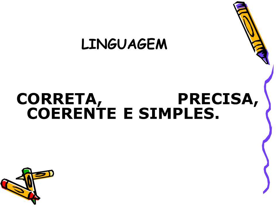 CORRETA, PRECISA, COERENTE E SIMPLES.