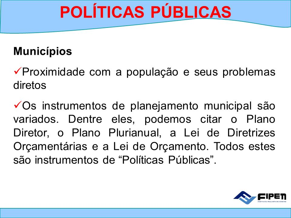 POLÍTICAS PÚBLICAS Municípios