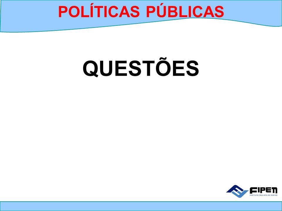 POLÍTICAS PÚBLICAS QUESTÕES
