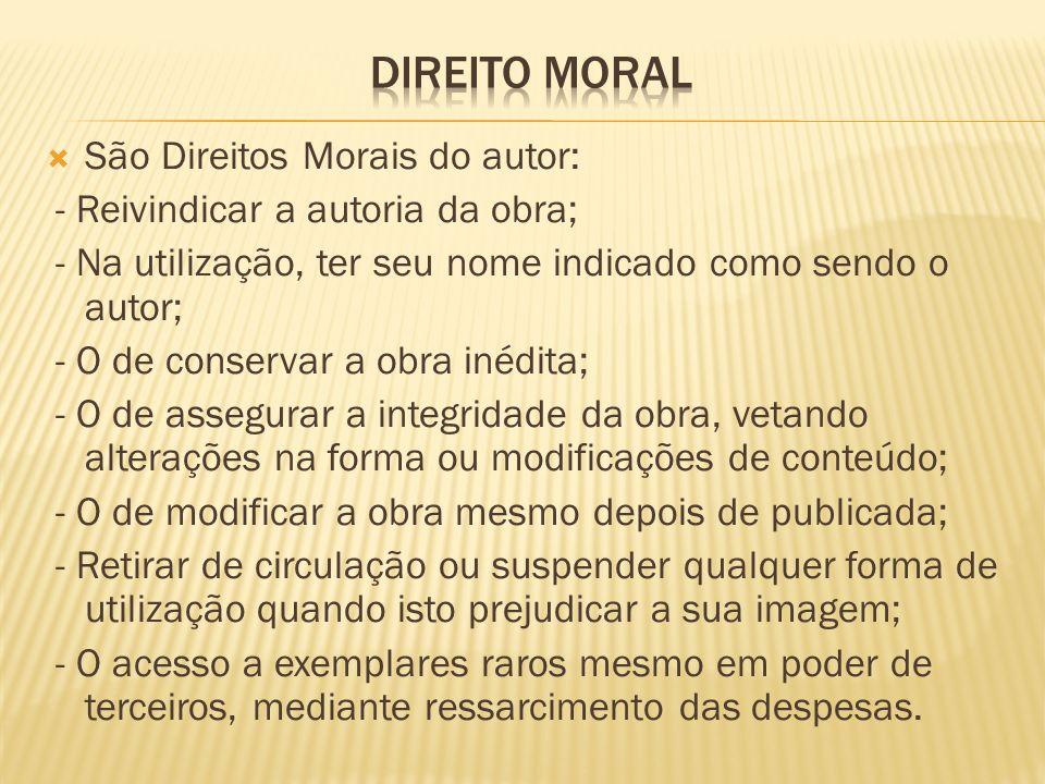 Direito moral São Direitos Morais do autor: