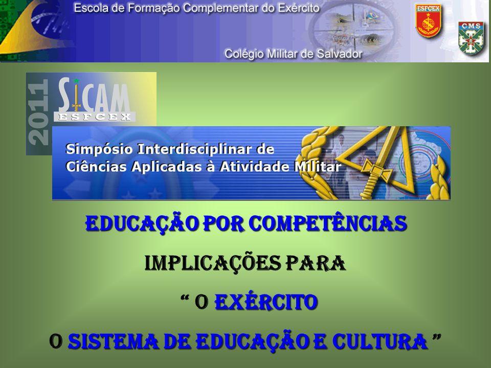 EDUCAÇÃO POR COMPETÊNCIAS O SISTEMA DE EDUCAÇÃO E CULTURA