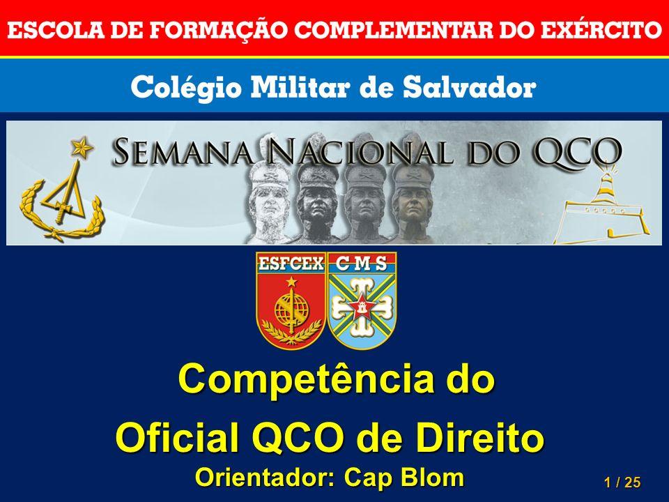 Competência do Oficial QCO de Direito Orientador: Cap Blom 1 1