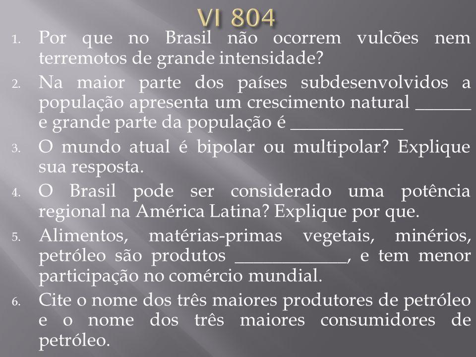 VI 804 Por que no Brasil não ocorrem vulcões nem terremotos de grande intensidade