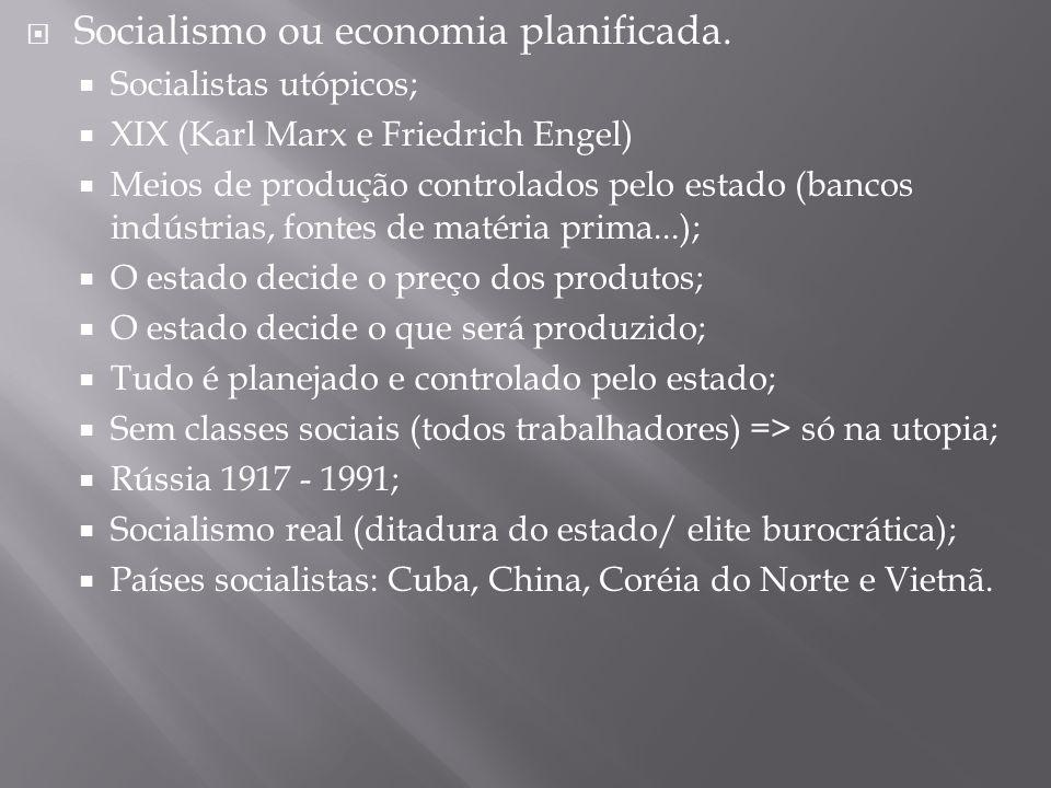 Socialismo ou economia planificada.