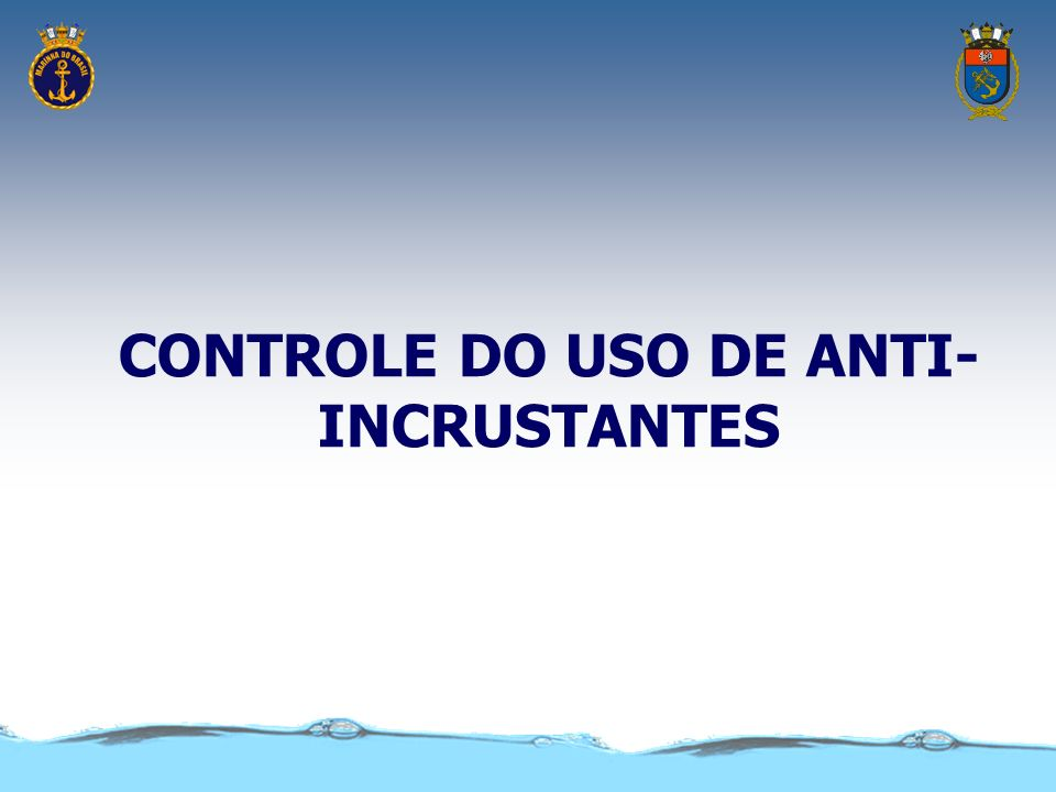 CONTROLE DO USO DE ANTI-INCRUSTANTES