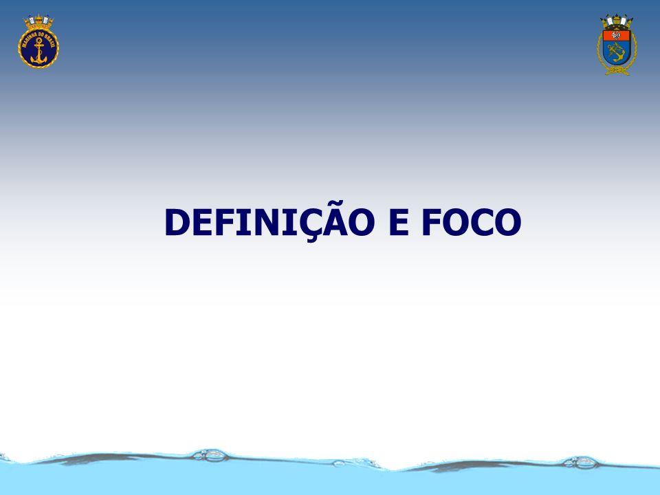DEFINIÇÃO E FOCO