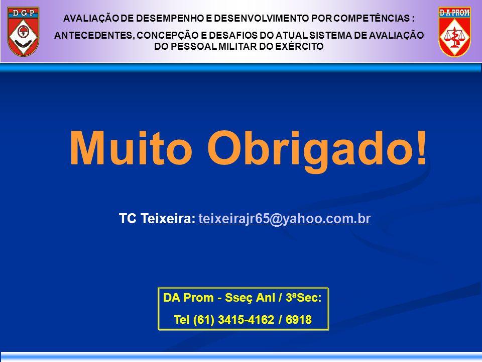 Muito Obrigado! TC Teixeira: teixeirajr65@yahoo.com.br
