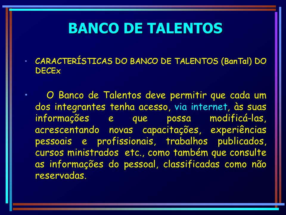 BANCO DE TALENTOS CARACTERÍSTICAS DO BANCO DE TALENTOS (BanTal) DO DECEx.