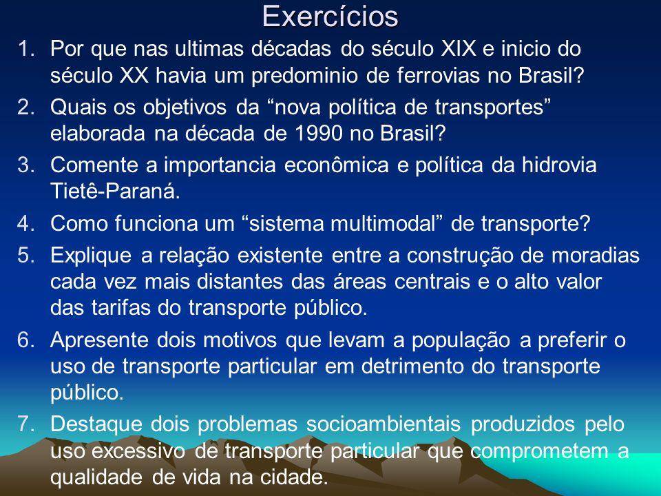 Exercícios Por que nas ultimas décadas do século XIX e inicio do século XX havia um predominio de ferrovias no Brasil