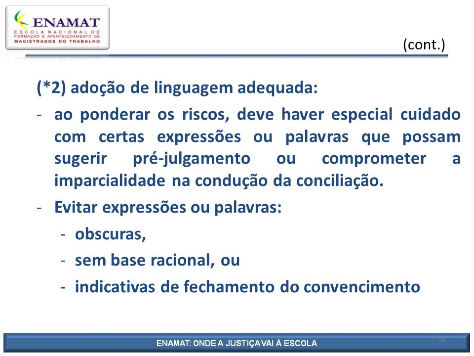 (*2) adoção de linguagem adequada: