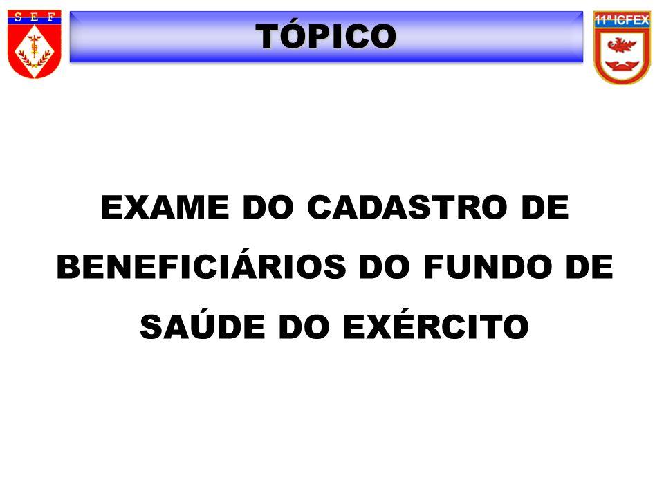 EXAME DO CADASTRO DE BENEFICIÁRIOS DO FUNDO DE SAÚDE DO EXÉRCITO