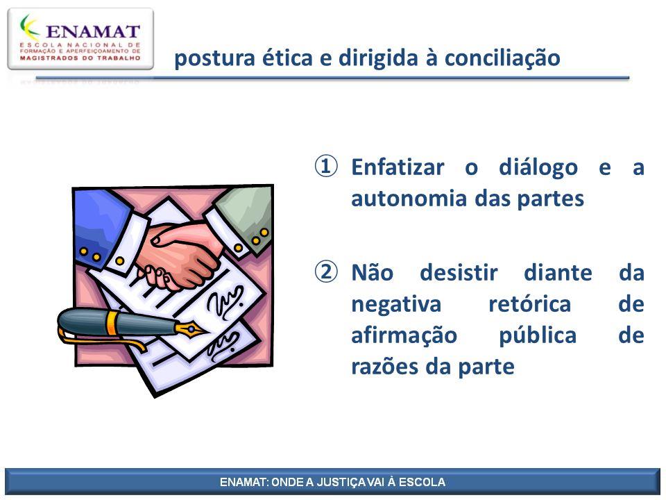 postura ética e dirigida à conciliação