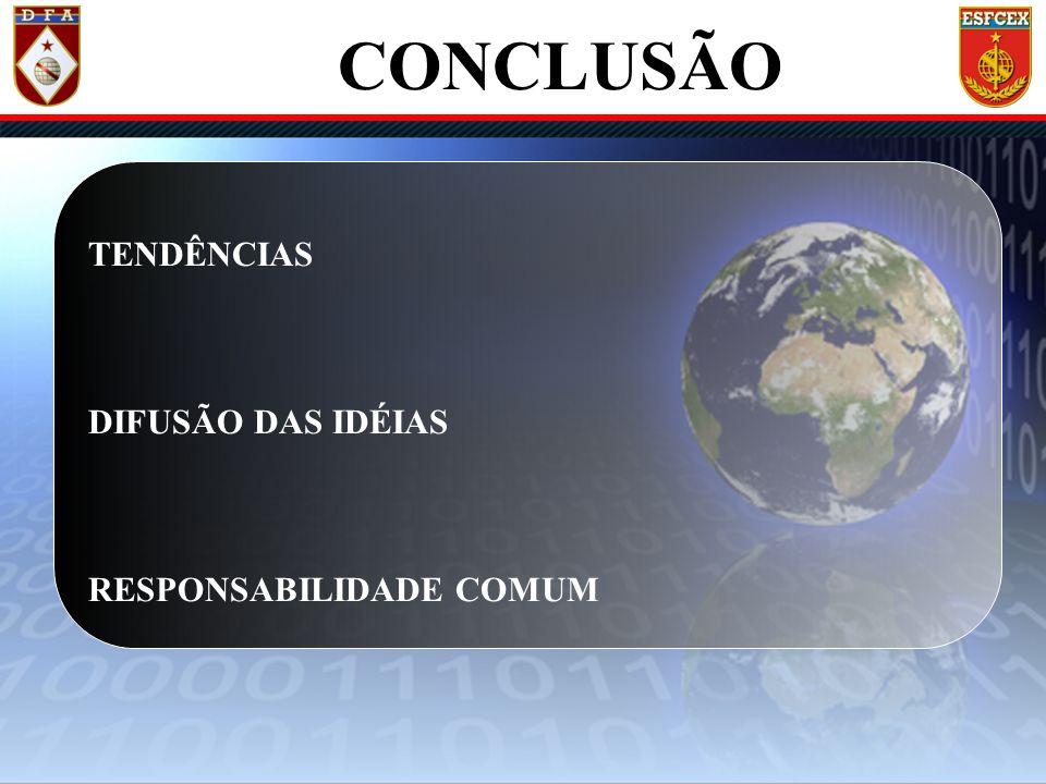 CONCLUSÃO TENDÊNCIAS DIFUSÃO DAS IDÉIAS RESPONSABILIDADE COMUM