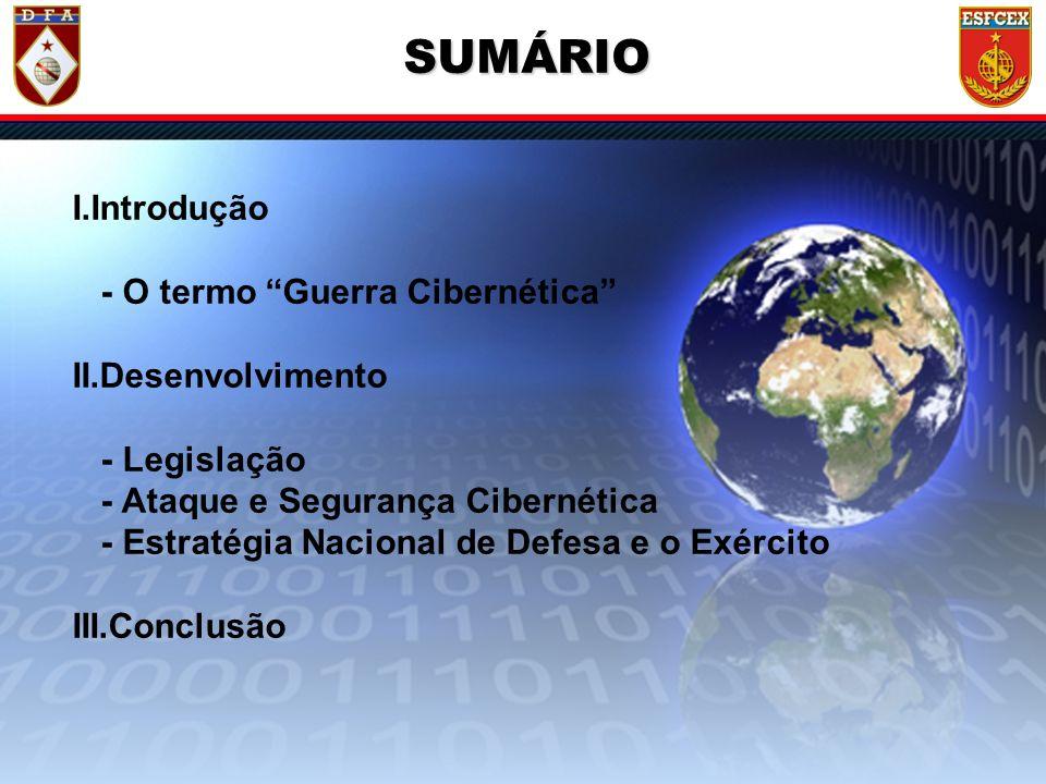 SUMÁRIO I.Introdução - O termo Guerra Cibernética II.Desenvolvimento