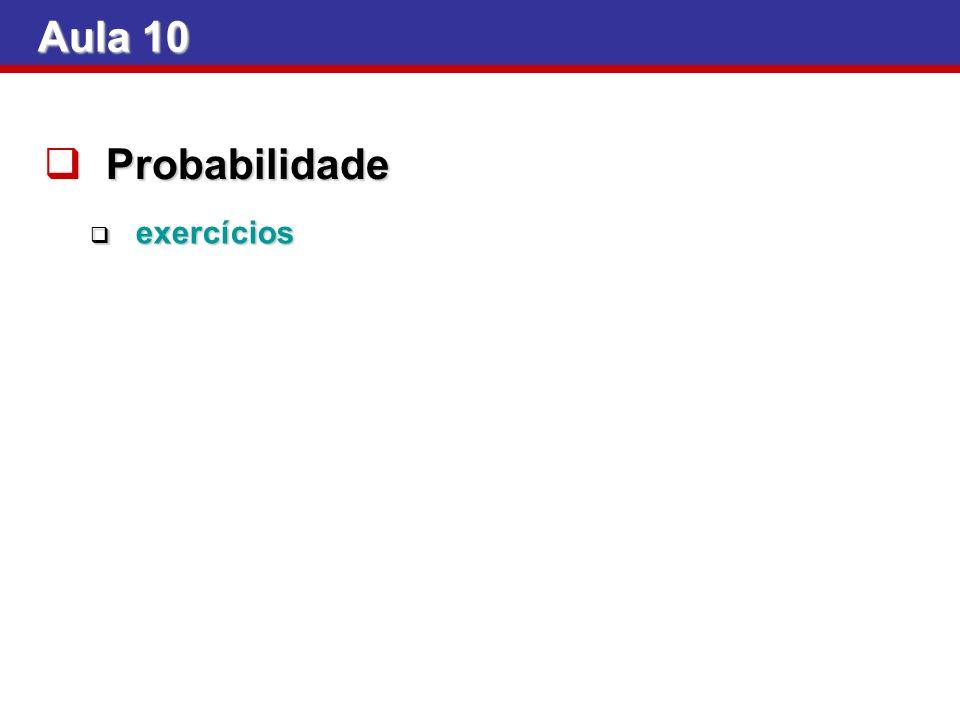 Aula 10 Probabilidade exercícios
