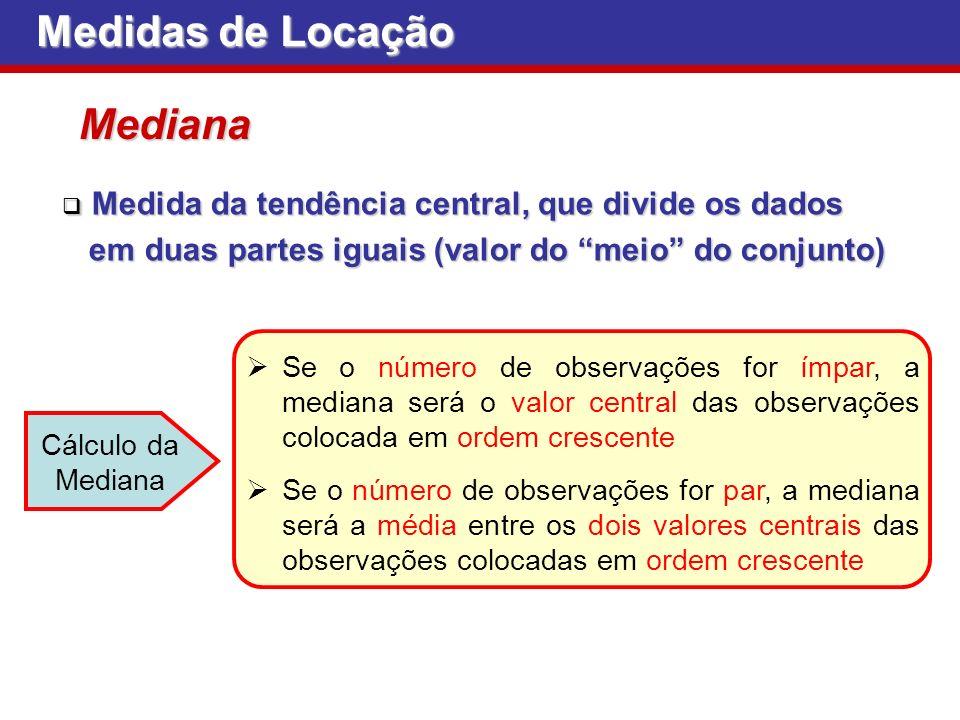 Medidas de Locação Mediana