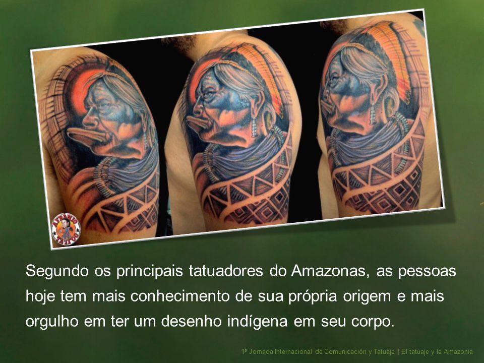 Segundo os principais tatuadores do Amazonas, as pessoas hoje tem mais conhecimento de sua própria origem e mais orgulho em ter um desenho indígena em seu corpo.