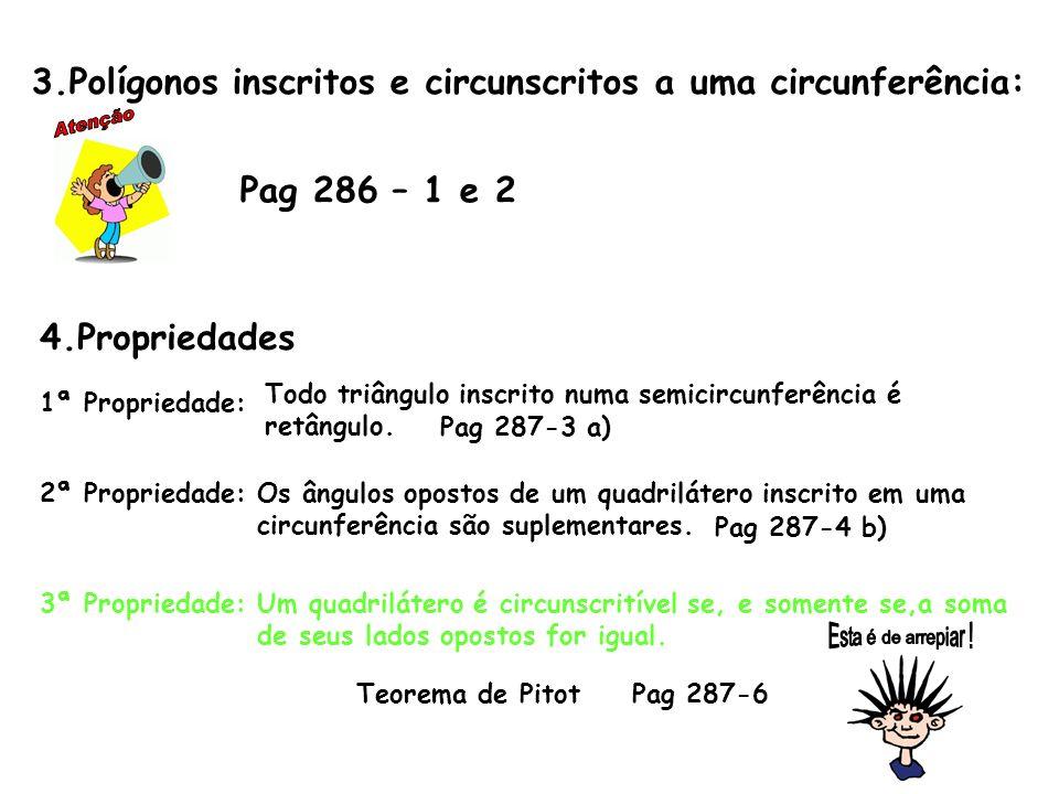 Atenção 3.Polígonos inscritos e circunscritos a uma circunferência: