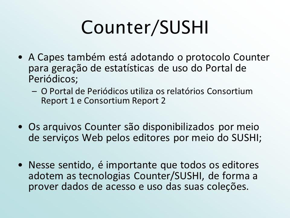 Counter/SUSHI A Capes também está adotando o protocolo Counter para geração de estatísticas de uso do Portal de Periódicos;