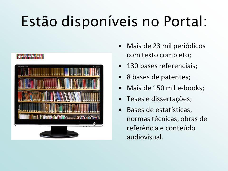 Estão disponíveis no Portal: