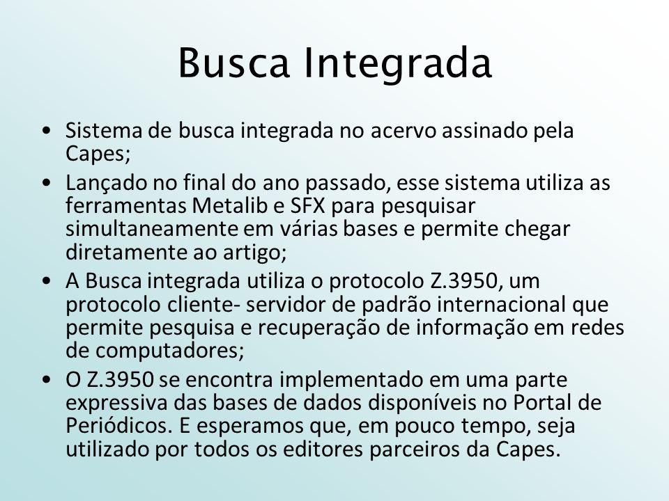 Busca Integrada Sistema de busca integrada no acervo assinado pela Capes;