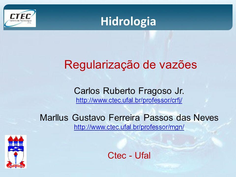 Hidrologia Regularização de vazões Carlos Ruberto Fragoso Jr.