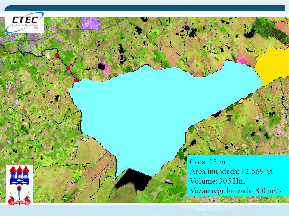 Cota: 13 m Área inundada: 12.569 ha Volume: 305 Hm3 Vazão regularizada: 8,0 m3/s