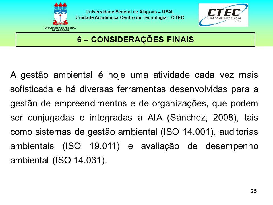 Unidade Acadêmica Centro de Tecnologia – CTEC 6 – CONSIDERAÇÕES FINAIS