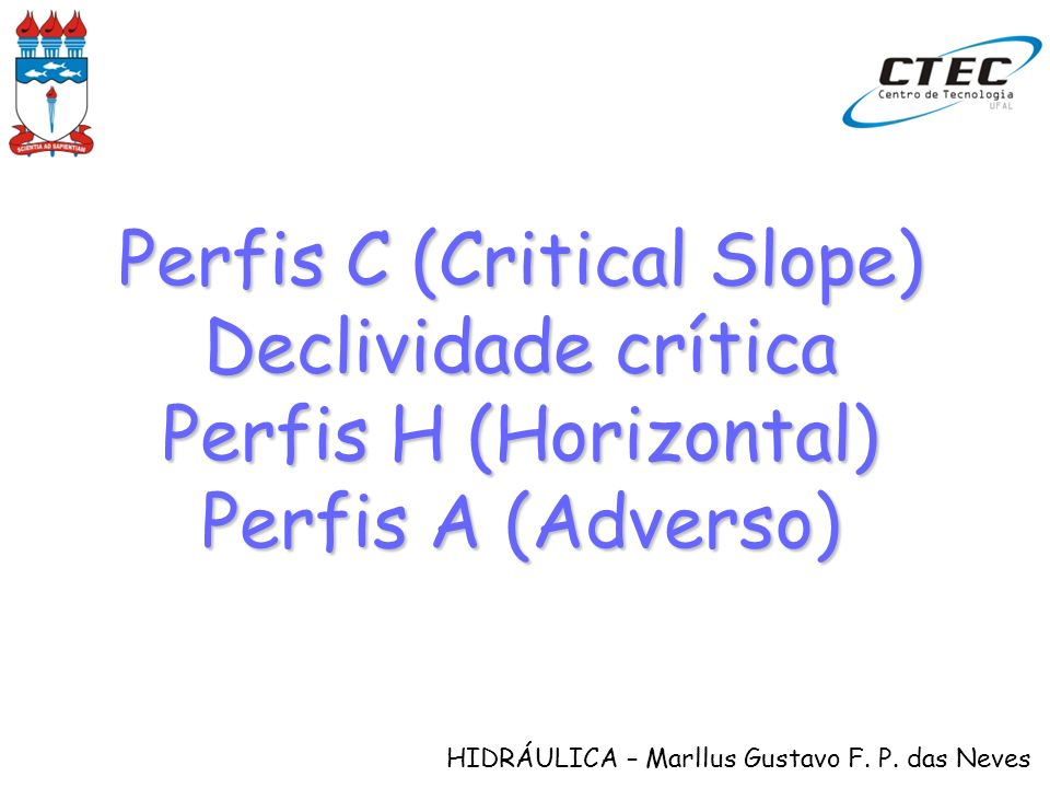 Perfis C (Critical Slope)