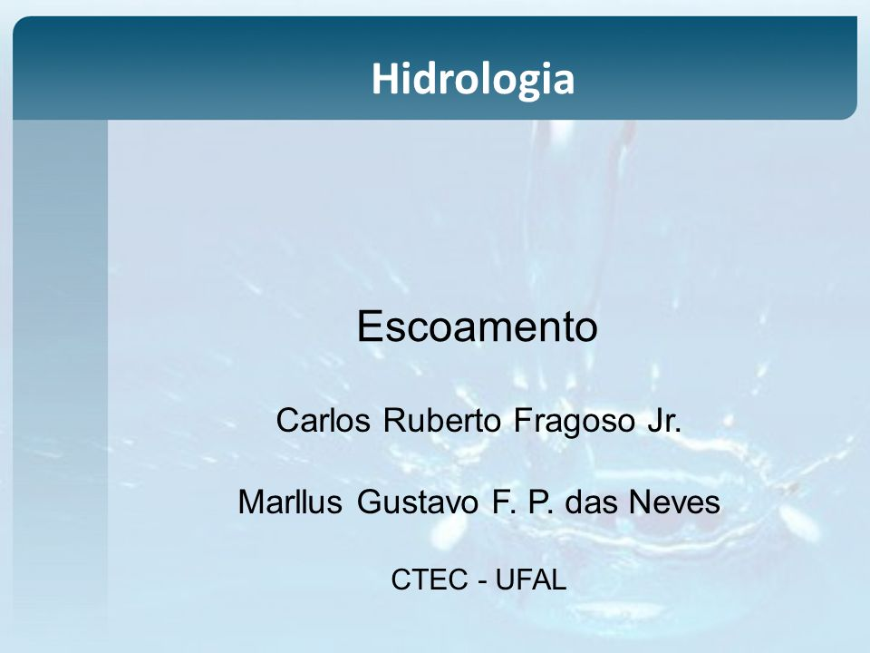 Hidrologia Escoamento Carlos Ruberto Fragoso Jr.