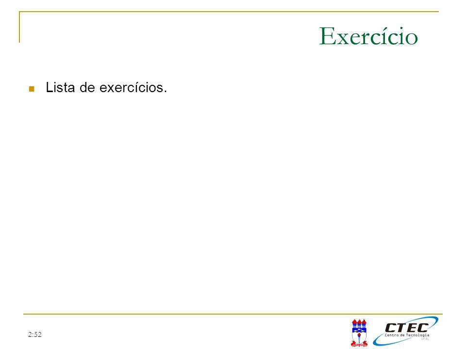 Exercício Lista de exercícios. 2:52