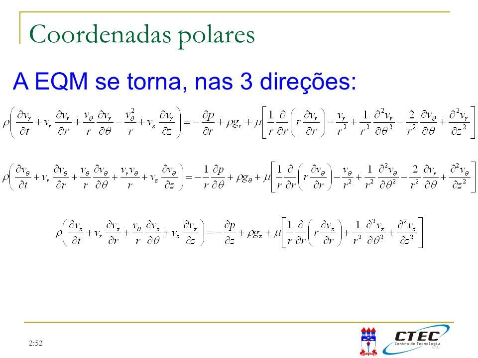 Coordenadas polares A EQM se torna, nas 3 direções: 2:52