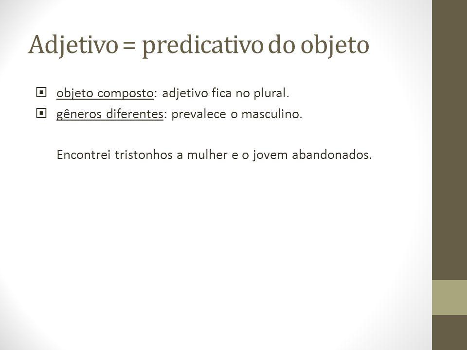 Adjetivo = predicativo do objeto