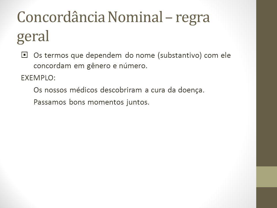 Concordância Nominal – regra geral