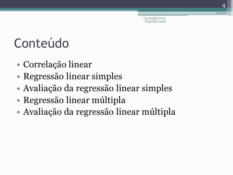 Conteúdo Correlação linear Regressão linear simples