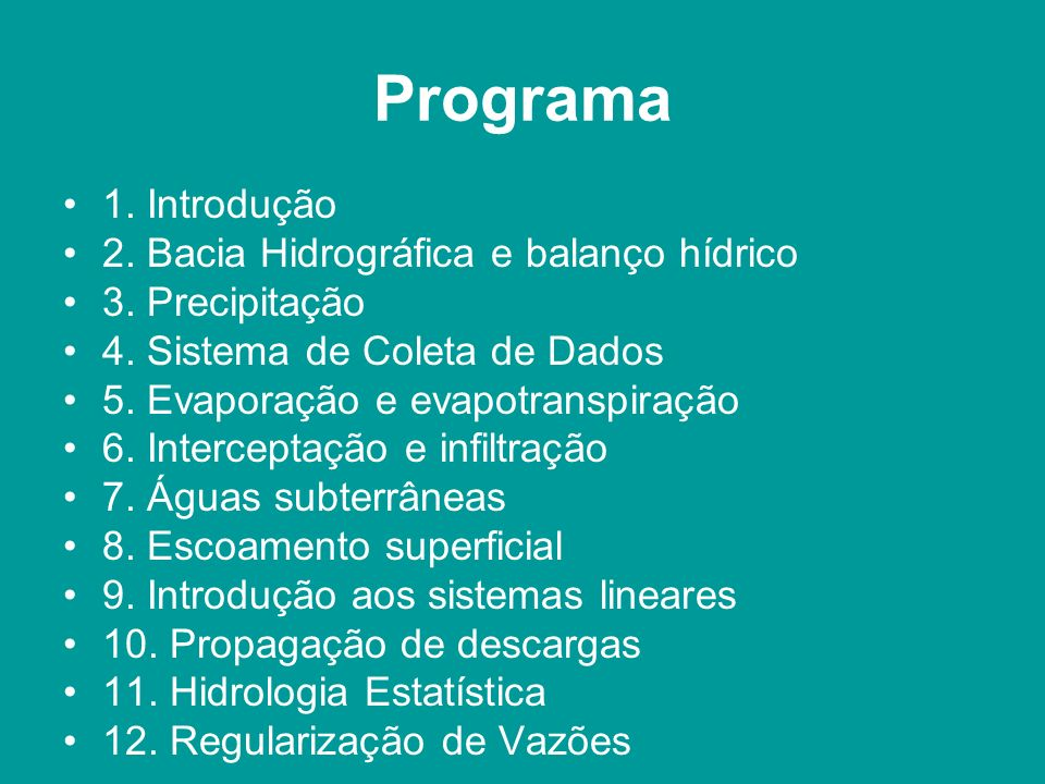 Programa 1. Introdução 2. Bacia Hidrográfica e balanço hídrico