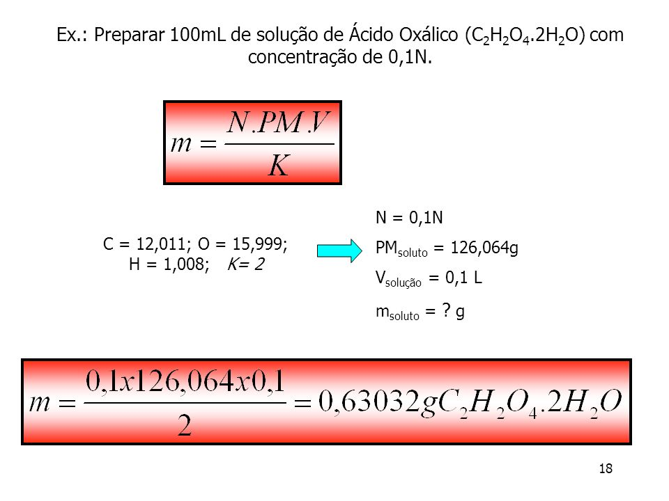 Ex. : Preparar 100mL de solução de Ácido Oxálico (C2H2O4