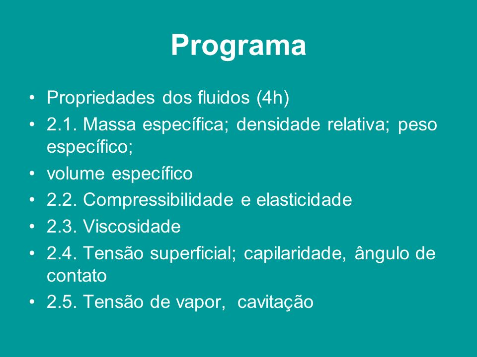 Programa Propriedades dos fluidos (4h)