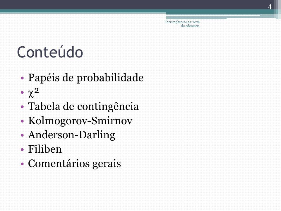 Conteúdo Papéis de probabilidade c² Tabela de contingência