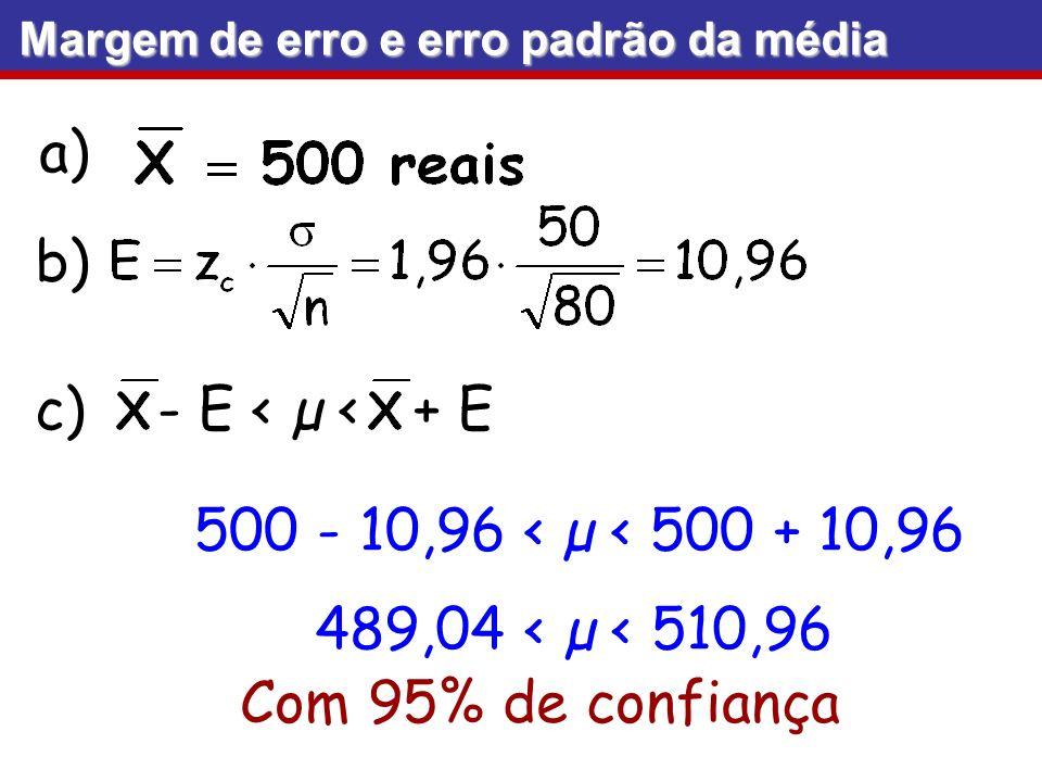 b) c) - E < µ < + E 500 - 10,96 < µ < 500 + 10,96