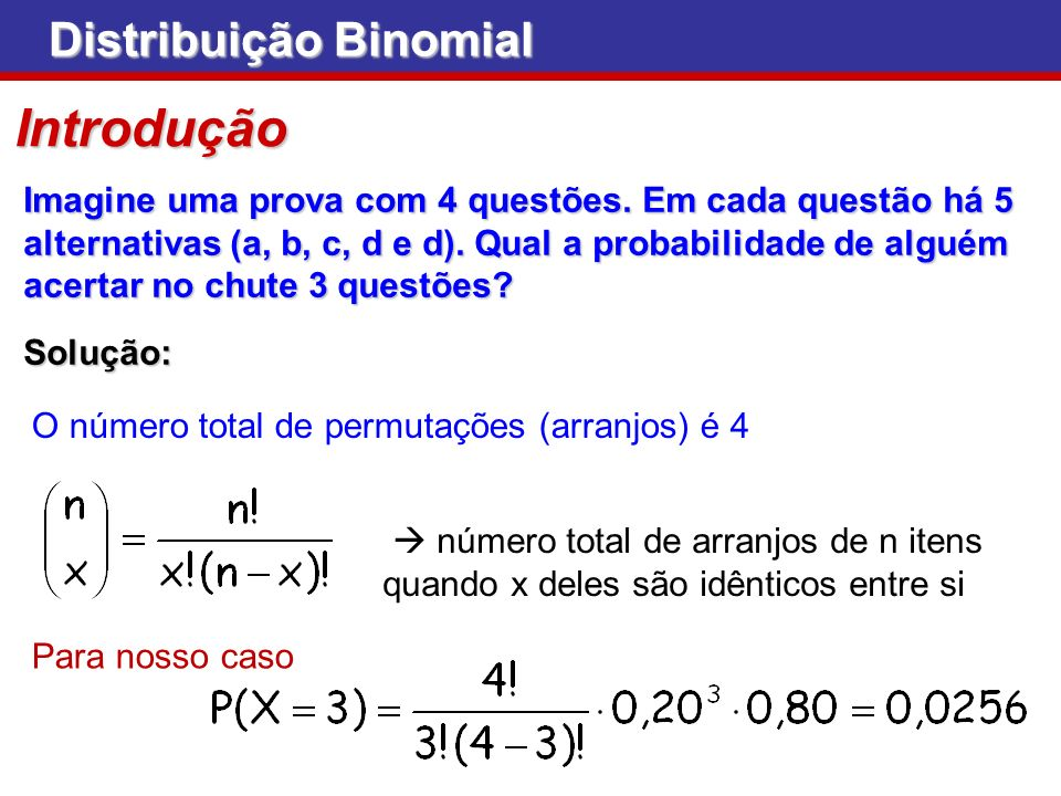 Introdução Distribuição Binomial