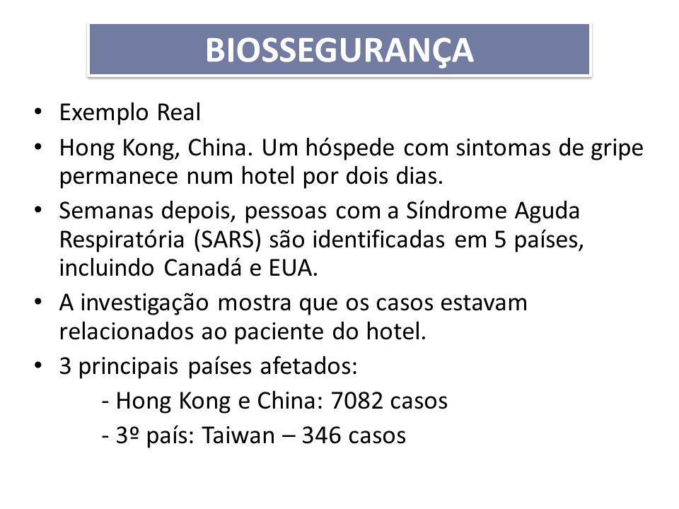 BIOSSEGURANÇA Exemplo Real
