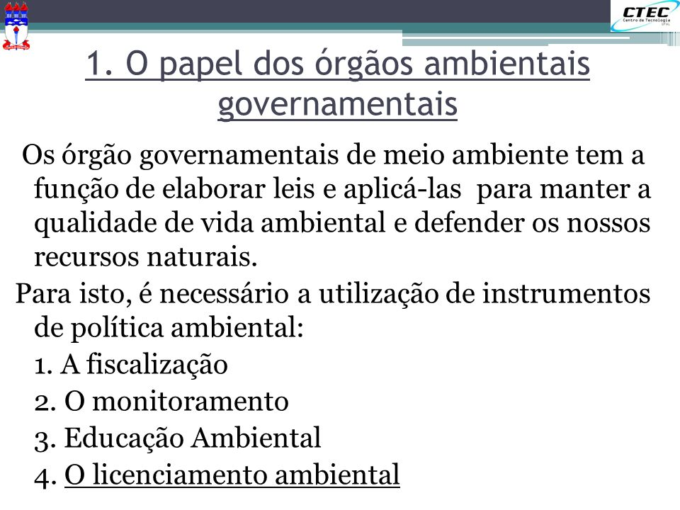 1. O papel dos órgãos ambientais governamentais